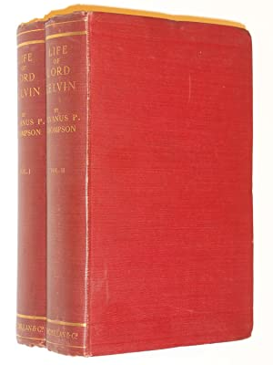 The Life of William Thomson Baron Kelvin of Largs (Complete Two Volume Set) WITH SIGNED ...