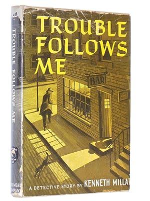 Trouble Follows Me: Millar, Kenneth [Ross Macdonald]