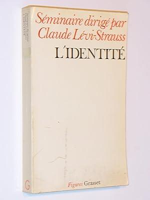 L'Identite: Seminaire Interdisciplinaire dirige par Claude Levi-Strauss: Levi-Strauss, Claude; Benoist,