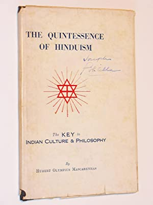 The Quintessence of Hinduism: The Key to Indian Culture and Philosophy: Mascarenhas, Hubert ...