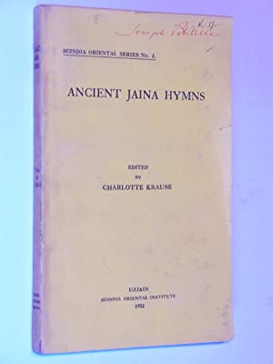 Ancient Jaina Hymns (Scindia Oriental Series No. 2): Krause, Charlotte (Critically Edited with ...