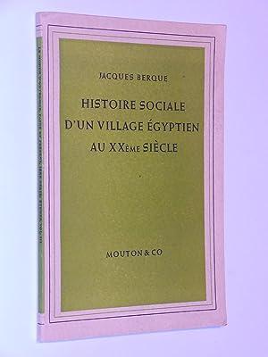 Histoire Sociale d'un Village Egyptien au Xxeme Siecle: Berque, Jacques