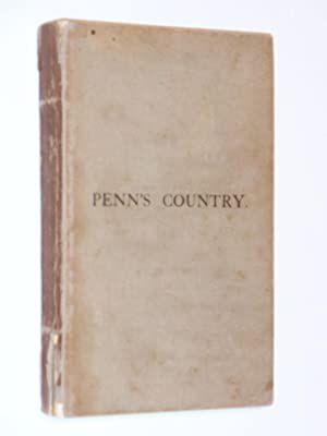 Penn's Country: Being Literary and Historical Studies of the Country of Penn, Milton, Gray, ...