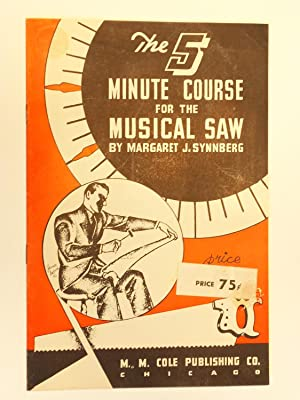 The 5 Minute Course for the Musical Saw: Synnberg, Margaret J.