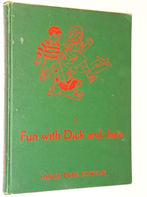 Fun with Dick and Jane (Large Type Edition): Gray, William S. and May Hill Arbuthnot
