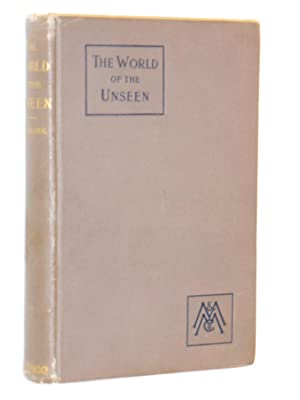 The World of the Unseen: An Essay on the Relation of Higher Space to Things Eternal: Willink, ...
