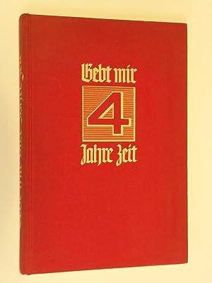 Gebt mir vier Jahre Zeit! : Dokumente: Alfred-Ingemar Berndt; Erich