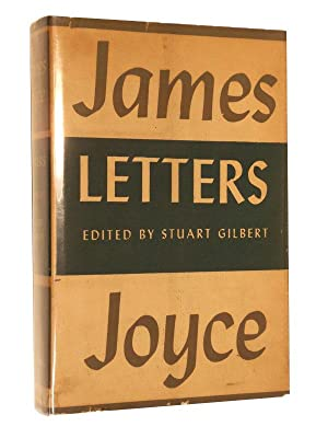 The Letters of James Joyce: Joyce, James; Edited by Stuart Gilbert
