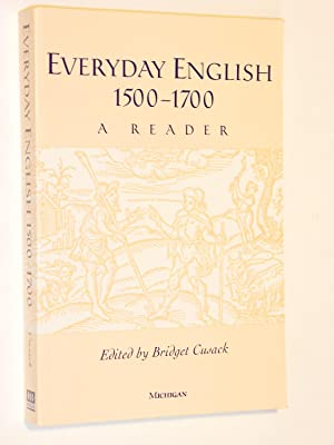 Everyday English, 1500-1700 : A Reader: Cusack, Bridget (Edited by)