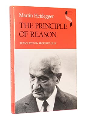 The Principle of Reason: Heidegger, Martin; Translated by Reginald Lilly