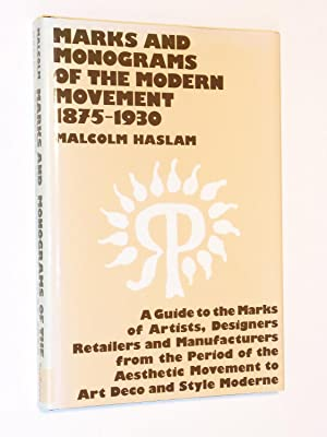 Marks and Monograms of the Modern Movement, 1875-1930: A Guide to the Marks of Artists, Designers, ...