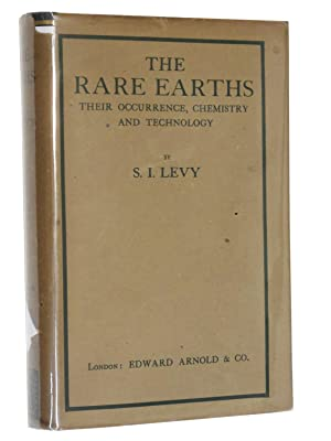 The Rare Earths: Their Occurrence, Chemistry, and Technology: Levy, Stanley Isaac; Introduction by ...