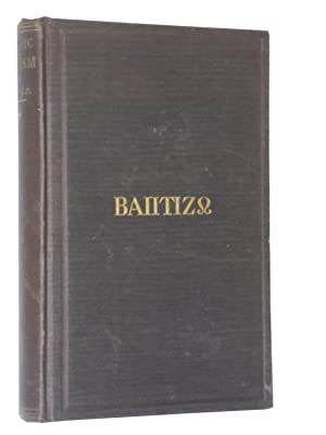 Classic Baptism: An Inquiry into the Meaning of the Word Baptizo [romanized form], as Determined by...