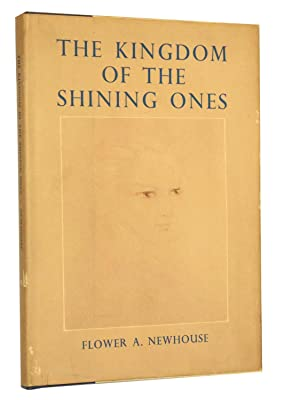 The Kingdom of the Shining Ones: Newhouse, Flower A.
