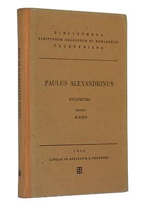 Paulou Alexandreos eisagogika = Pauli Alexandrini elementa apotelesmatica: Paulus, Alexandrinus; ...