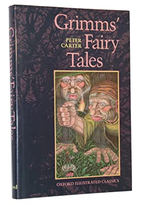 Grimms' Fairy Tales: Carter, Peter (Translated by); Grimm, Jacob W.; Grimm, Wilhelm K.