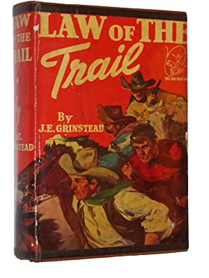 Law of the Trail: Grinstead, J. E.