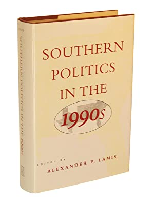 Southern Politics in the 1990s: Lamis, Alexander P.