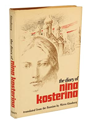 The Diary of Nina Kosterina: Kosterina, Nina; Translated from the Russian and with an Introduction ...