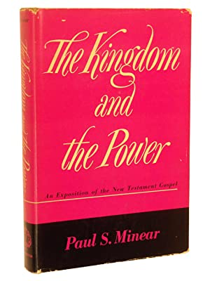 The Kingdom and the Power: An Exposition of the New Testament Gospel: Minear, Paul S.