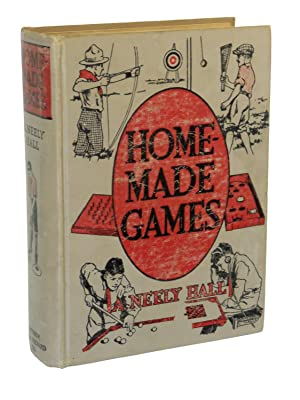 Home-Made Games and Game Equipment: Hall, A. Neely