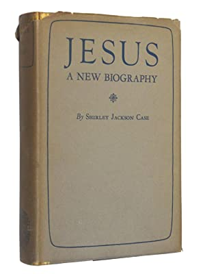 Jesus: A New Biography: Case, Shirley Jackson