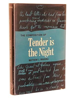 The Composition of Tender is the Night: A Study of the Manuscripts: Bruccoli, Matthew J.
