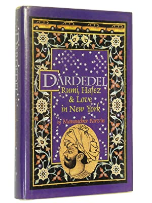 Dardedel: Rumi, Hafez & Love in New York: Parvin, Manoucher
