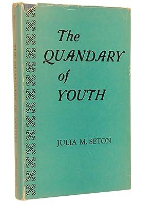 The Quandary of Youth: Seton, Julia M.