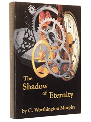 The Shadow of Eternity: Murphy, C. Worthington