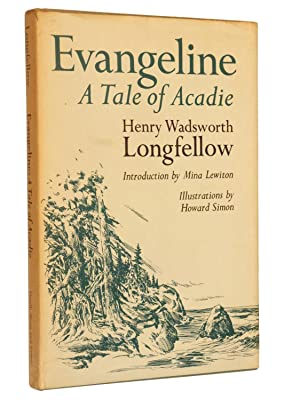 Evangeline: A Tale of Acadie: Longfellow, Henry Wadsworth; Introduction by Mina Lewiton