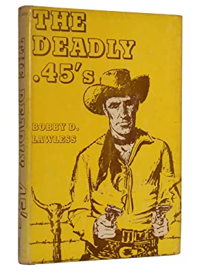 The Deadly .45's: Lawless, Bobby D.