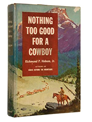 Nothing Too Good for a Cowboy: Hobson, Richmond P.