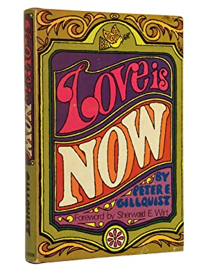 Love is Now: Gillquist, Peter E.; Foreword by Sherwood E. Wirt