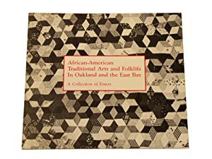 African-American Traditional Arts and Folklife In Oakland and the East Bay: A Collection of Essays:...