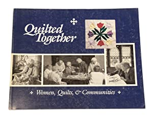 Quilted Together: Women, Quilts, and Communities: Ice, Joyce and Linda Norris (Editors)