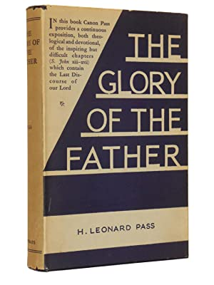 The Glory of the Father: A Study in S. John XIII-XVII: Pass, H. Leonard