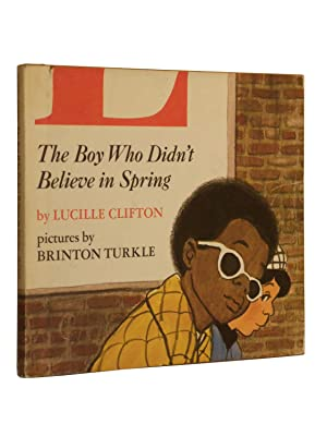 The Boy Who Didn't Believe in Spring: Clifton, Lucille