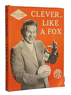Clever . . . . Like a Fox: Fox, Karrell