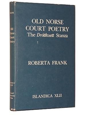 Old Norse Court Poetry: The Drottkvaett Stanza (Islandica XLII): Frank, Roberta