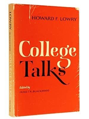 College Talks: Lowry, Howard F.; Edited by James R. Blackwood