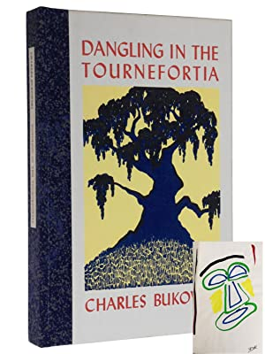 Dangling in the Tournefortia (Deluxe edition, signed and illustrated): Bukowski, Charles