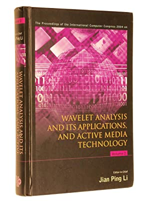 Wavelet Analysis and Its Applications, and Active Media Technology, Volume 2: Ping Li, Jian (...