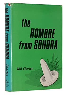 The Hombre from Sonora: Charles, Will [pseudonym of Charles Willeford]