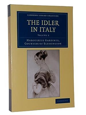 The Idler in Italy: Volume 3: Marguerite Gardiner, Countess of Blessington
