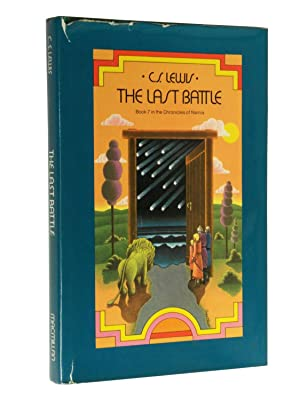 The Last Battle (Chronicles of Narnia, Book 7): Lewis, C. S.