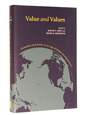 Value and Values: Economics and Justice in an Age of Global Interdependence: Ames, Roger T.; ...