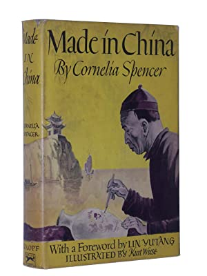 Made in China: The Story of China's Expression: Spencer, Cornelia; Foreword by Lin Yutang