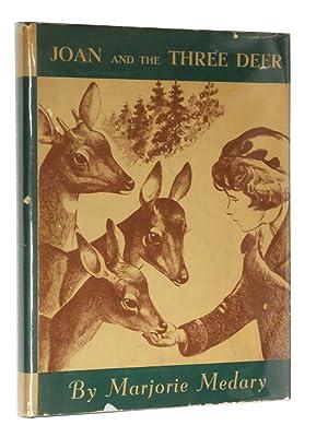Joan and the Three Deer: Medary, Marjorie