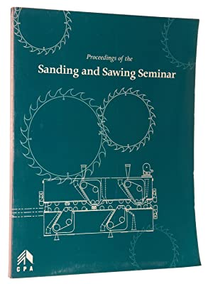Proceedings of the Sanding and Sawing Seminar (Portland, Oregon September 21-22, 1995): Bradfield, ...